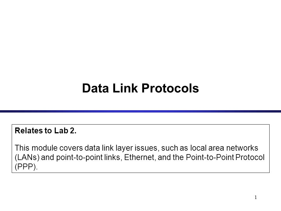 1 Data Link Protocols Relates to Lab 2.