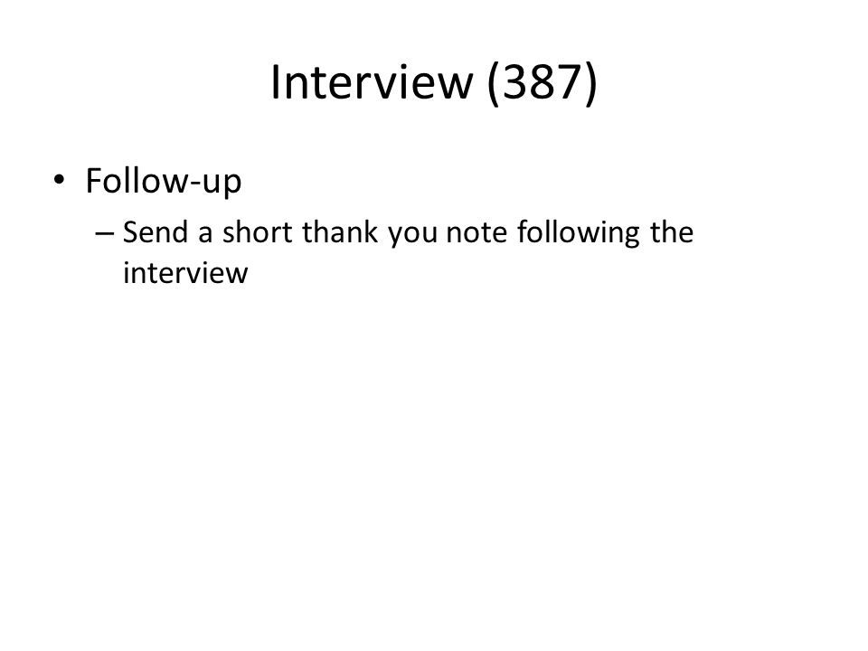Interview (387) Follow-up – Send a short thank you note following the interview