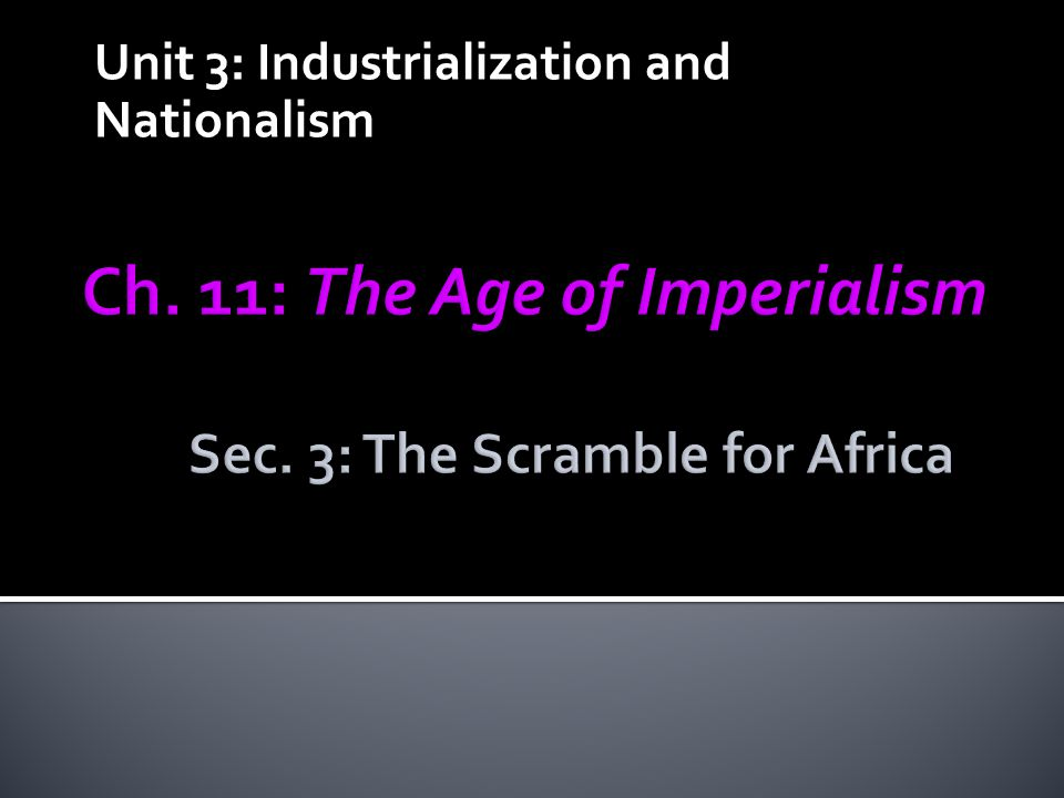 Unit 3: Industrialization and Nationalism
