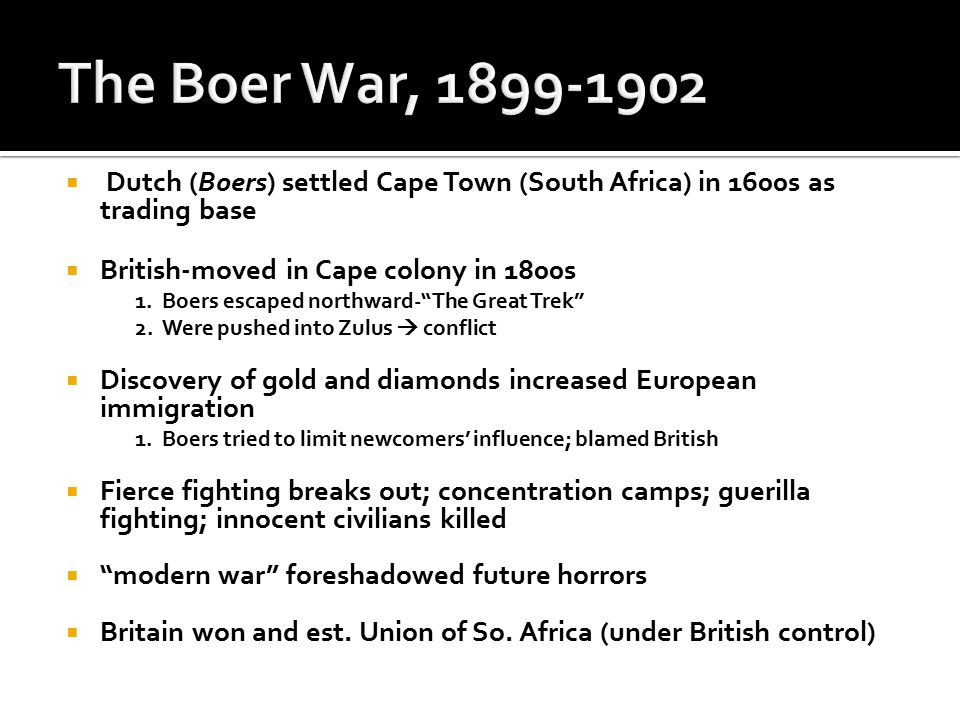  Dutch (Boers) settled Cape Town (South Africa) in 1600s as trading base  British-moved in Cape colony in 1800s 1.