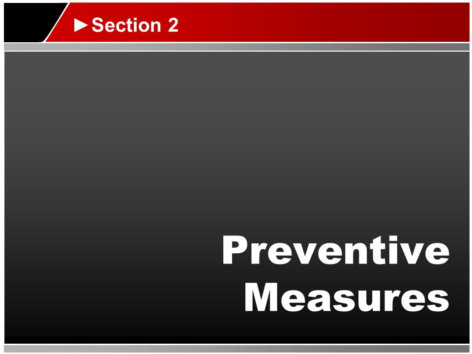 Preventive Measures ►Section 2