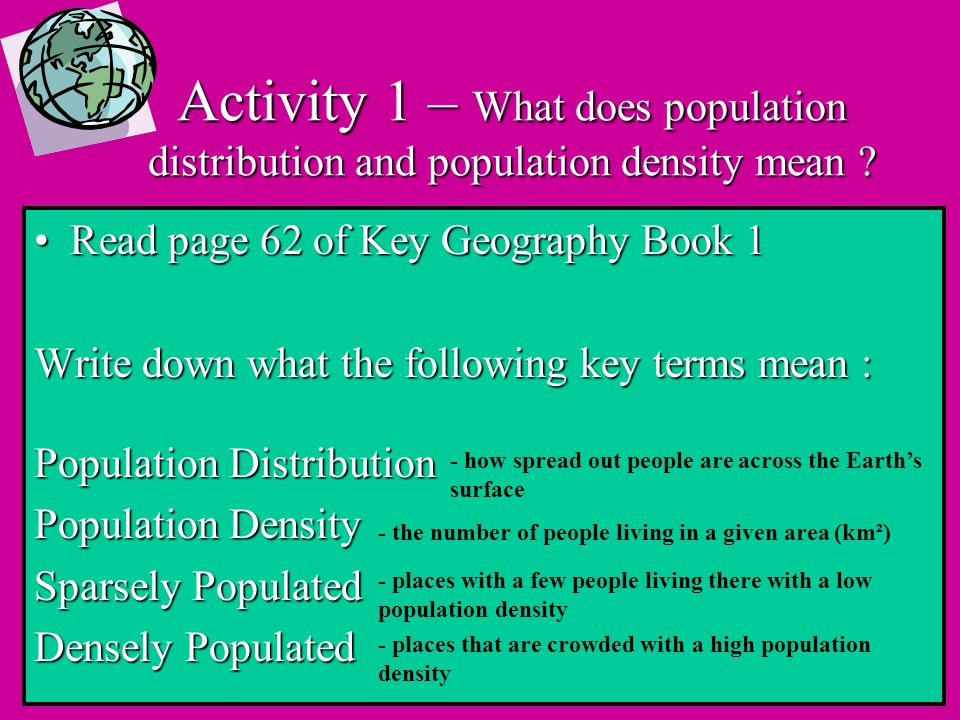 Activity 1 – What does population distribution and population density mean .