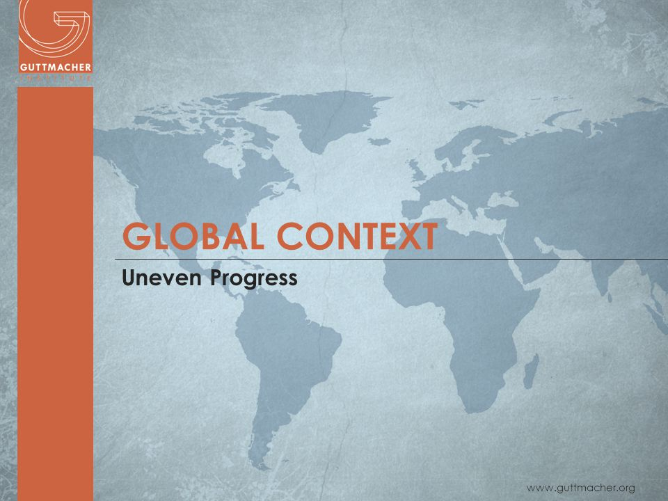 GLOBAL CONTEXT Uneven Progress