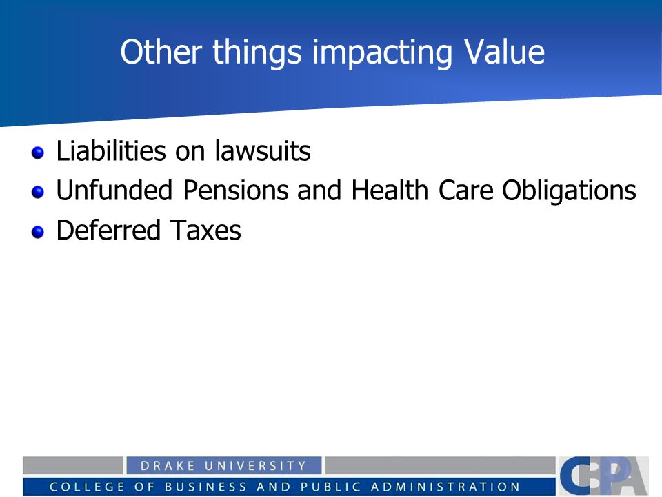 Other things impacting Value Liabilities on lawsuits Unfunded Pensions and Health Care Obligations Deferred Taxes
