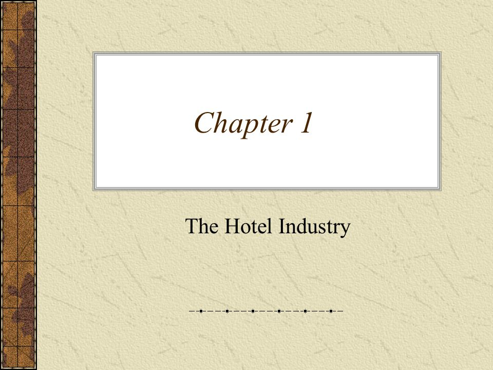Chapter 1 The Hotel Industry