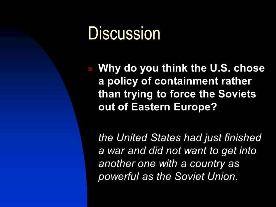 Discussion Why do you think the U.S.