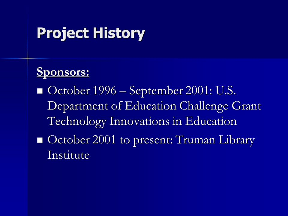 Project History Sponsors: October 1996 – September 2001: U.S.