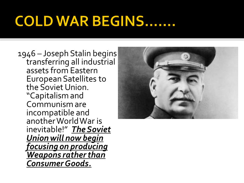 1946 – Joseph Stalin begins transferring all industrial assets from Eastern European Satellites to the Soviet Union.