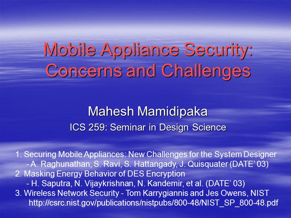 Mobile Appliance Security: Concerns and Challenges Mahesh
