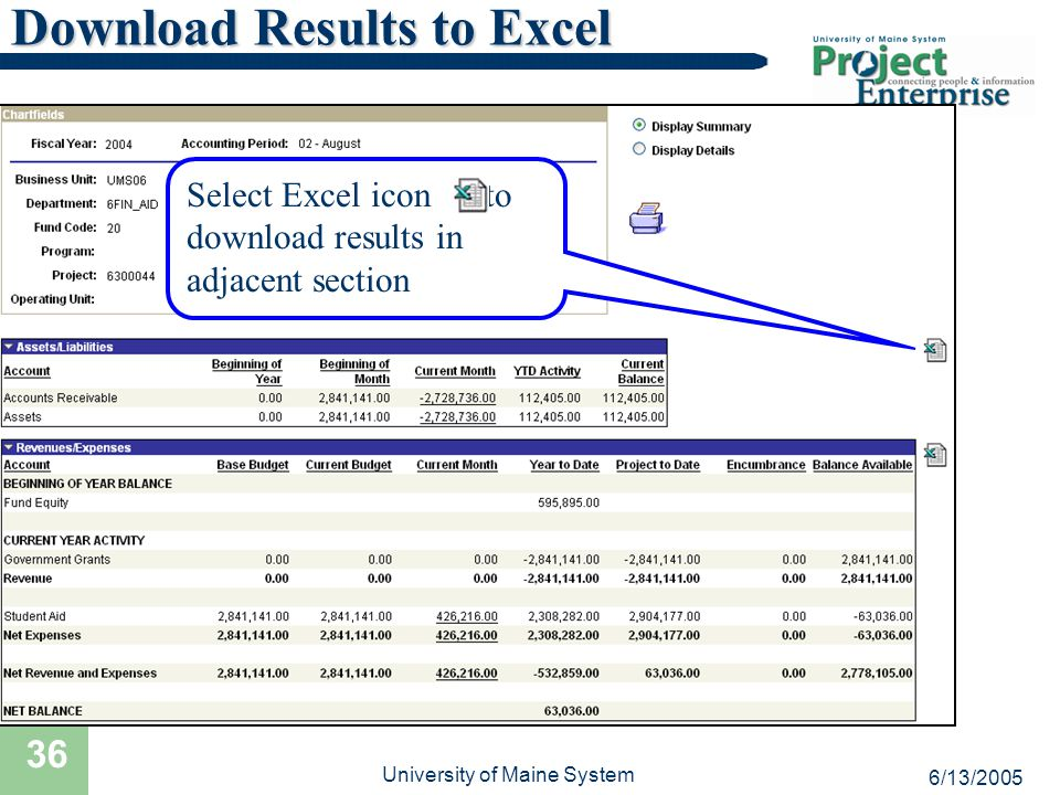 6/13/2005 University of Maine System 36 Download Results to Excel Select Excel icon to download results in adjacent section