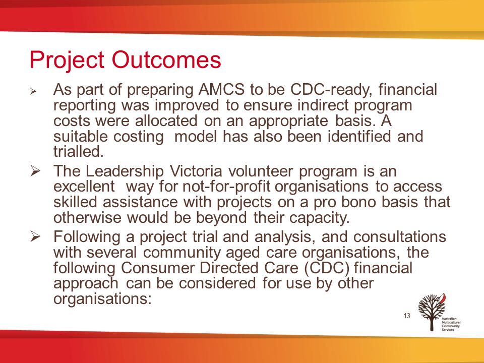 Project Outcomes  As part of preparing AMCS to be CDC-ready, financial reporting was improved to ensure indirect program costs were allocated on an appropriate basis.