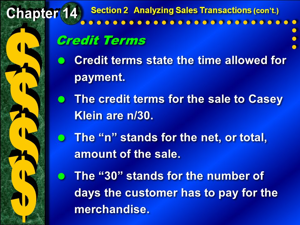 Credit Terms  Credit terms state the time allowed for payment.