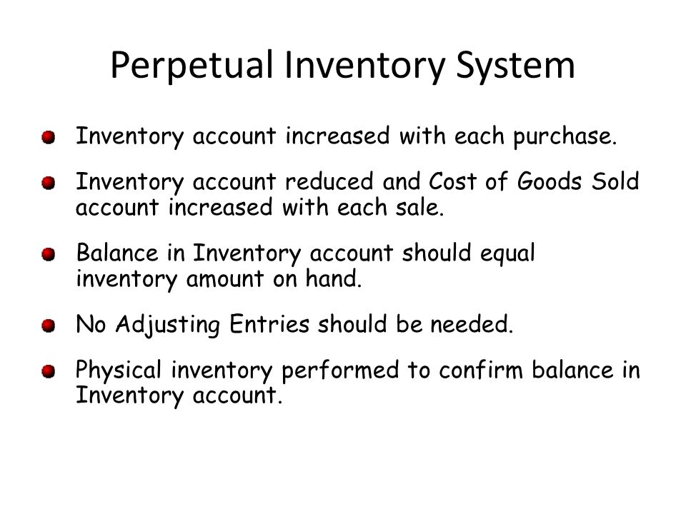 Perpetual Inventory System Inventory account increased with each purchase.