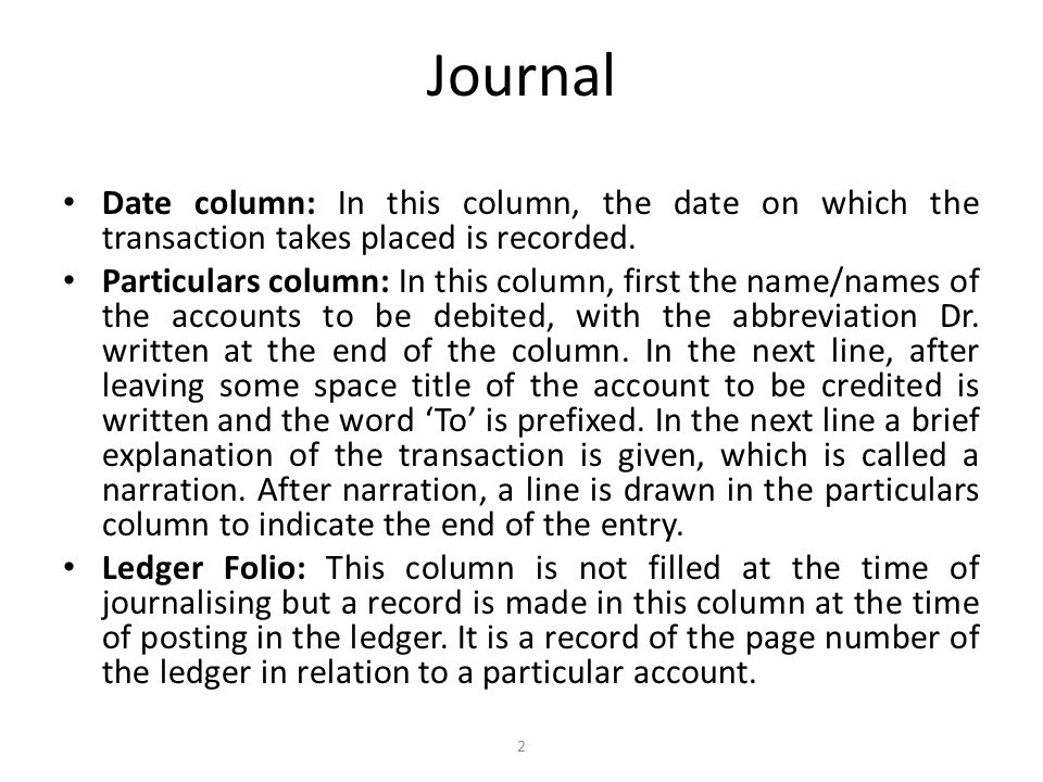 Journal Date column: In this column, the date on which the transaction takes placed is recorded.