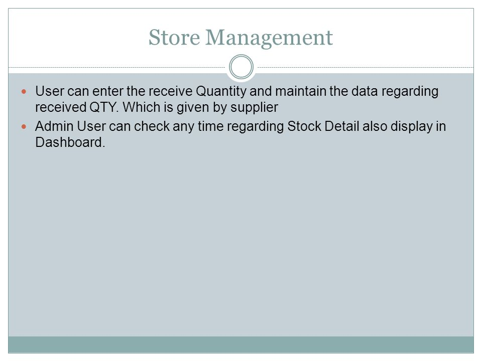 Store Management User can enter the receive Quantity and maintain the data regarding received QTY.