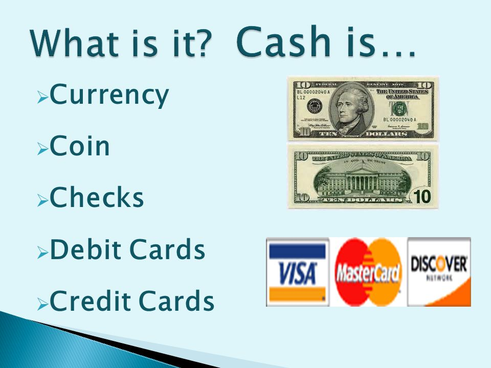  Currency  Coin  Checks  Debit Cards  Credit Cards