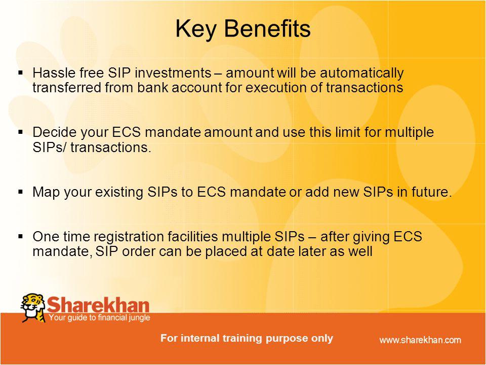 ECS Process   ECS mandate can be linked to the bank