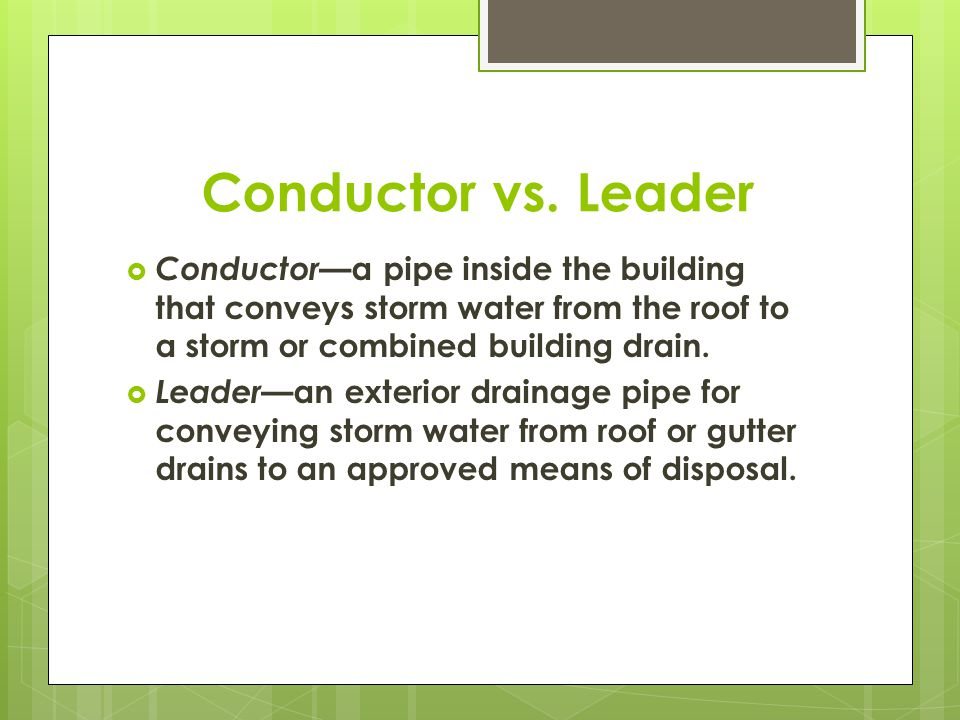 Chapter 3.1 Storm Drainage Sizing. Building Drain & Sewer Building Drain —That part of the lowest piping of a drainage system that receives the discharge. - ppt download Conductor vs. - 웹