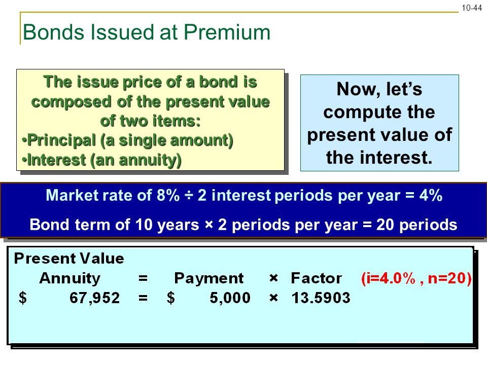 10-44 Use the present value of an annuity table to find the appropriate factor.