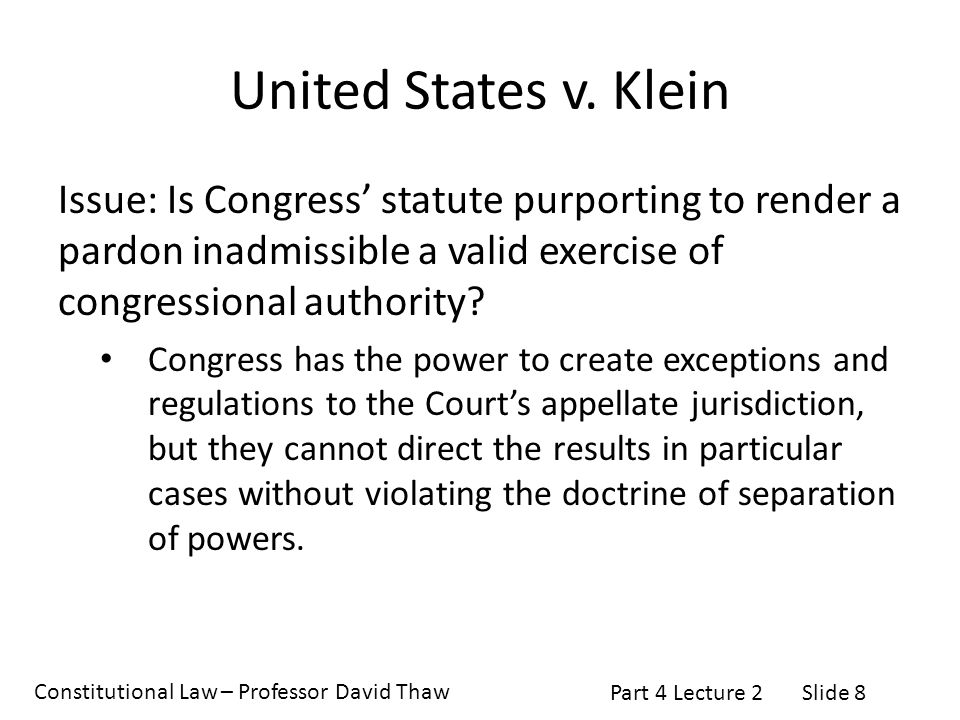 Constitutional Law – Professor David Thaw Part 4 Lecture 2Slide 8 United States v.