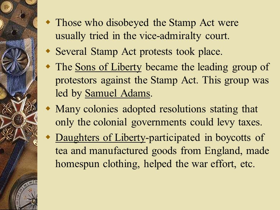  Those who disobeyed the Stamp Act were usually tried in the vice-admiralty court.