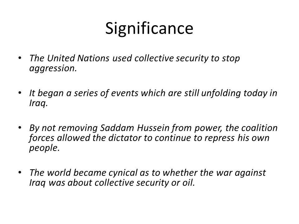 Significance The United Nations used collective security to stop aggression.