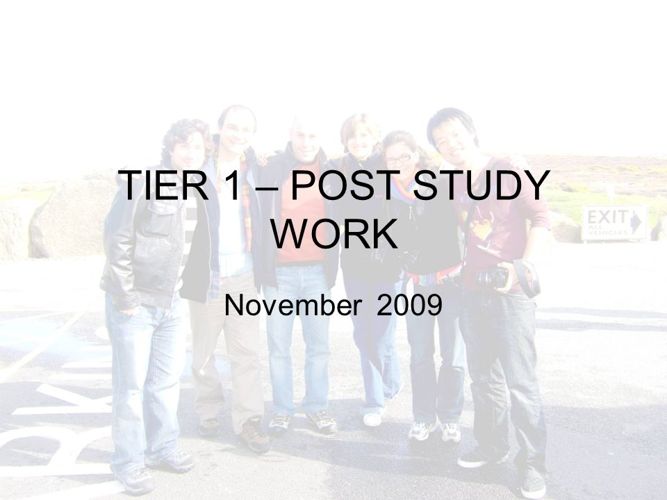 TIER 1 – POST STUDY WORK November 2009
