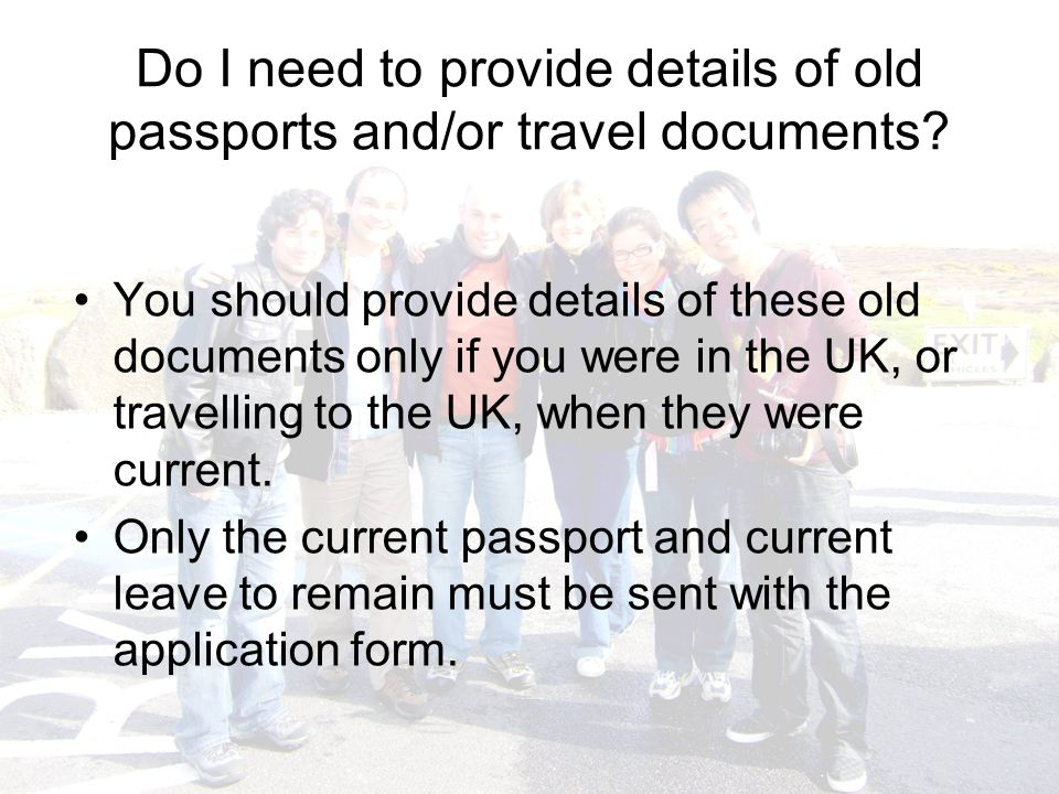 Do I need to provide details of old passports and/or travel documents.