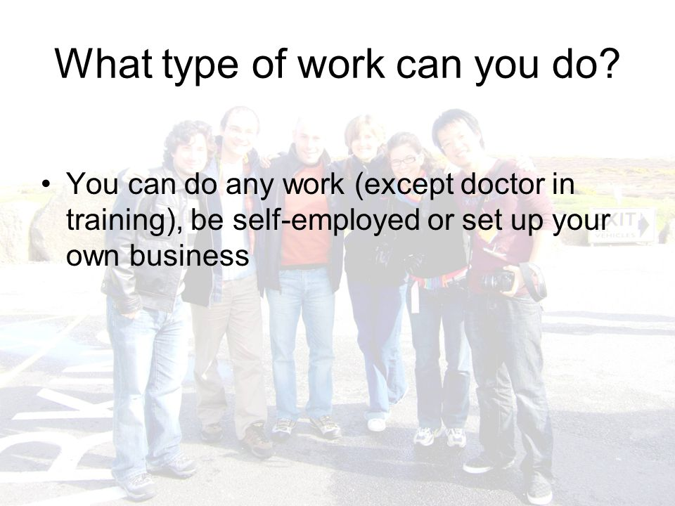 What type of work can you do.