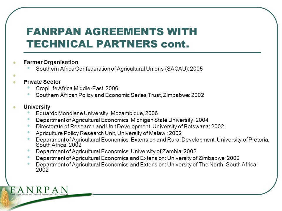 FANRPAN AGREEMENTS WITH TECHNICAL PARTNERS cont.