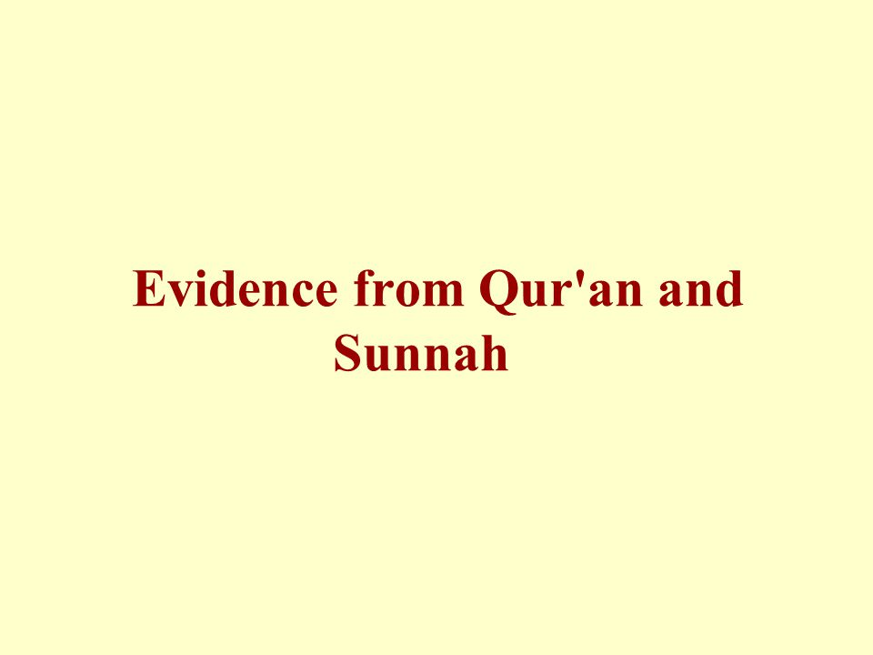 Evidence from Qur an and Sunnah