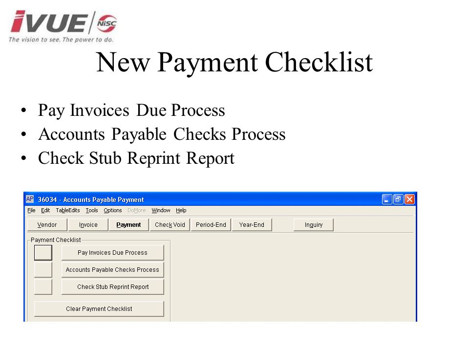 New Payment Checklist Pay Invoices Due Process Accounts Payable Checks Process Check Stub Reprint Report
