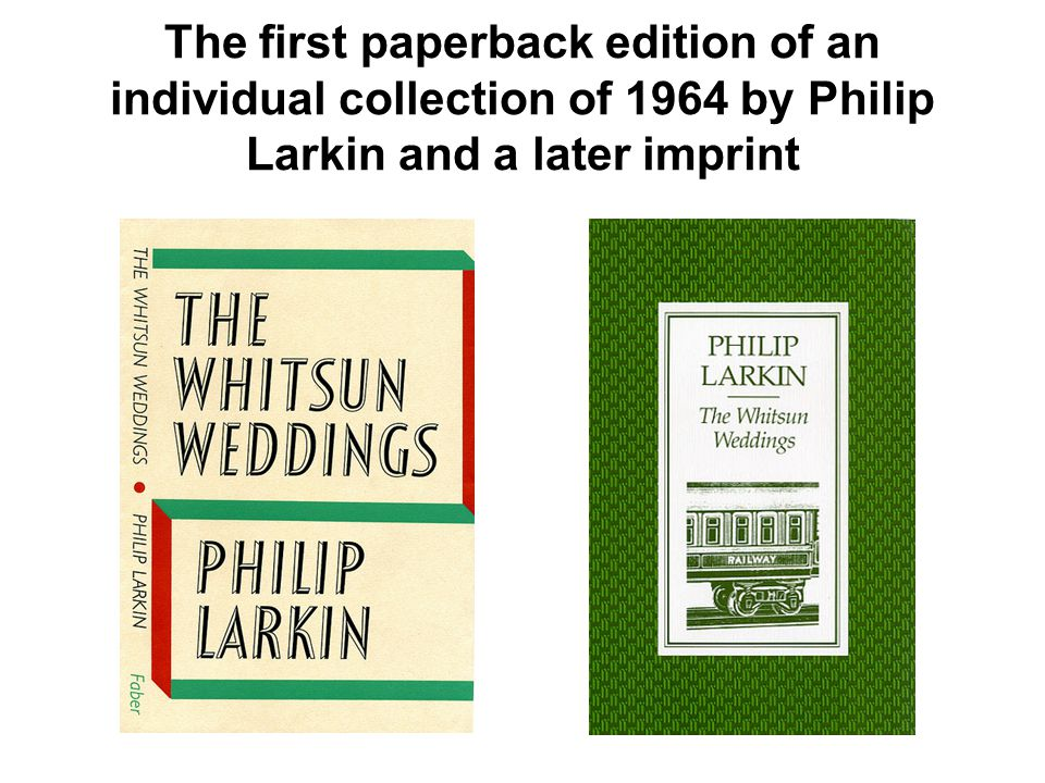 The first paperback edition of an individual collection of 1964 by Philip Larkin and a later imprint