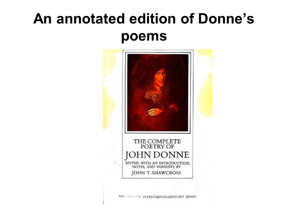 An annotated edition of Donne's poems