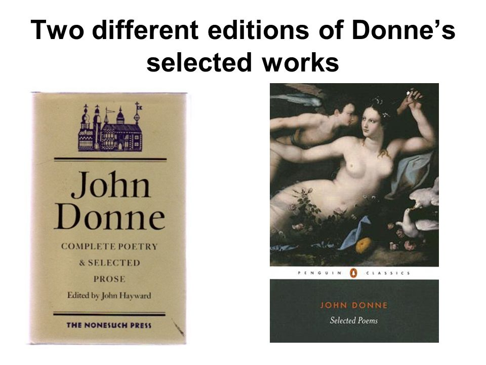 Two different editions of Donne's selected works