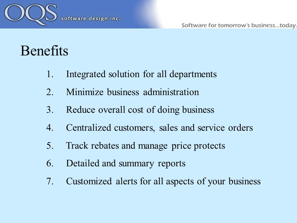 Benefits 1. Integrated solution for all departments 2.