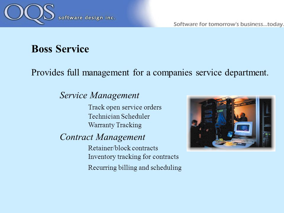 Boss Service Provides full management for a companies service department.