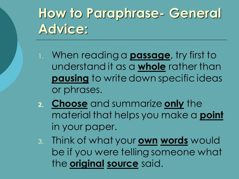 How to Paraphrase- General Advice: 1.