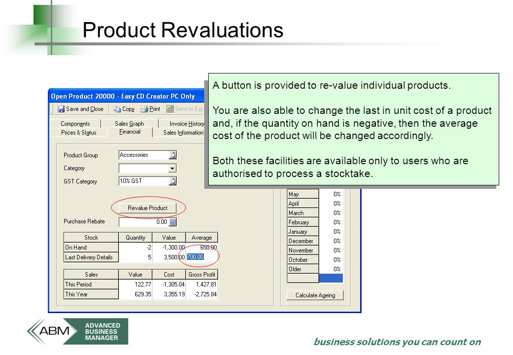 business solutions you can count on Product Revaluations A button is provided to re-value individual products.