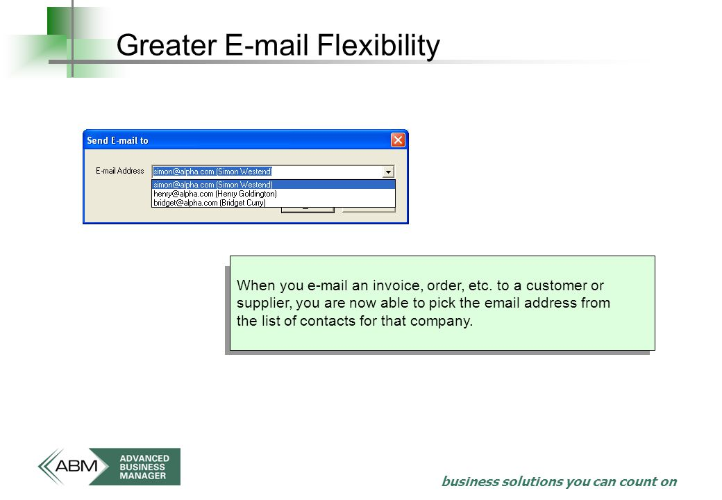 business solutions you can count on Greater  Flexibility When you  an invoice, order, etc.