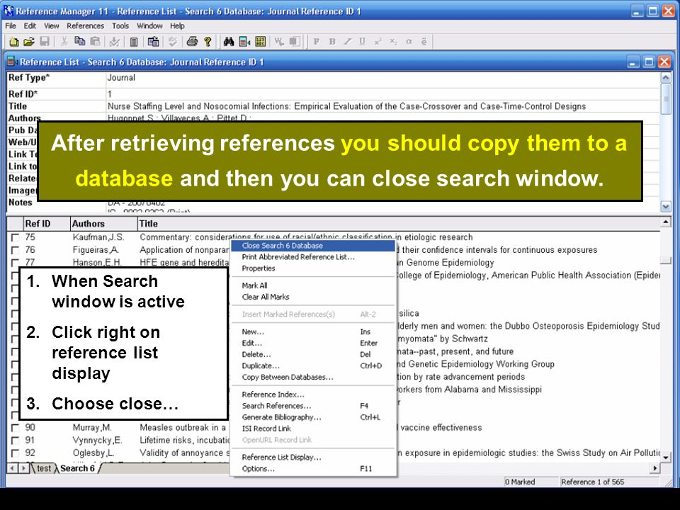 After retrieving references you should copy them to a database and then you can close search window.
