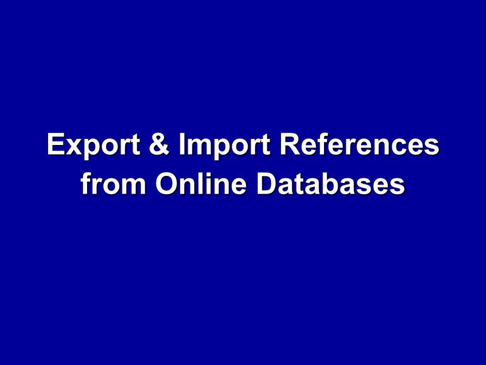 Export & Import References from Online Databases