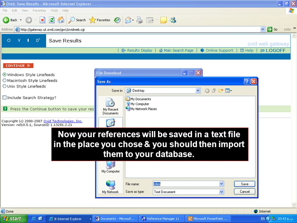 Now your references will be saved in a text file in the place you chose & you should then import them to your database.