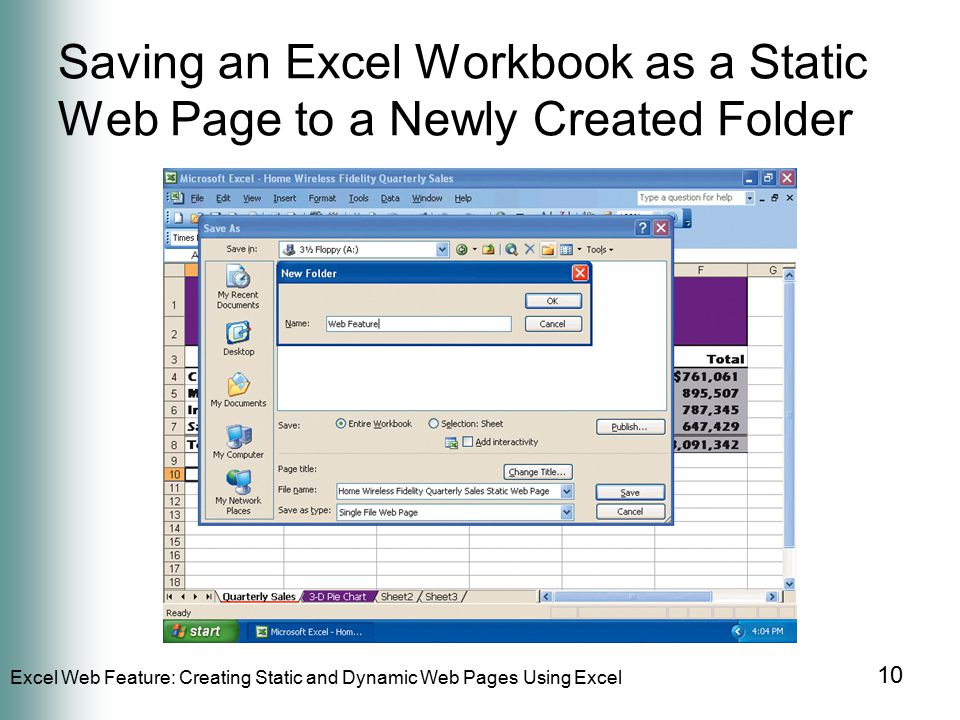 Excel Web Feature: Creating Static and Dynamic Web Pages Using Excel 10 Saving an Excel Workbook as a Static Web Page to a Newly Created Folder