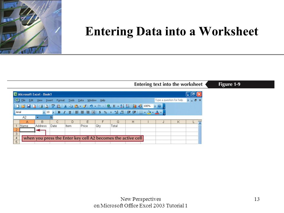 XP New Perspectives on Microsoft Office Excel 2003 Tutorial 1 13 Entering Data into a Worksheet