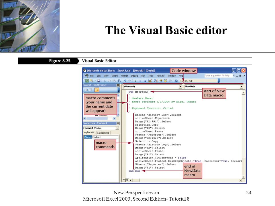 XP New Perspectives on Microsoft Excel 2003, Second Edition- Tutorial 8 24 The Visual Basic editor