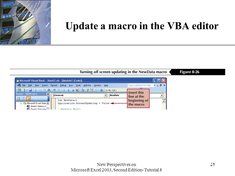 XP New Perspectives on Microsoft Excel 2003, Second Edition- Tutorial 8 25 Update a macro in the VBA editor
