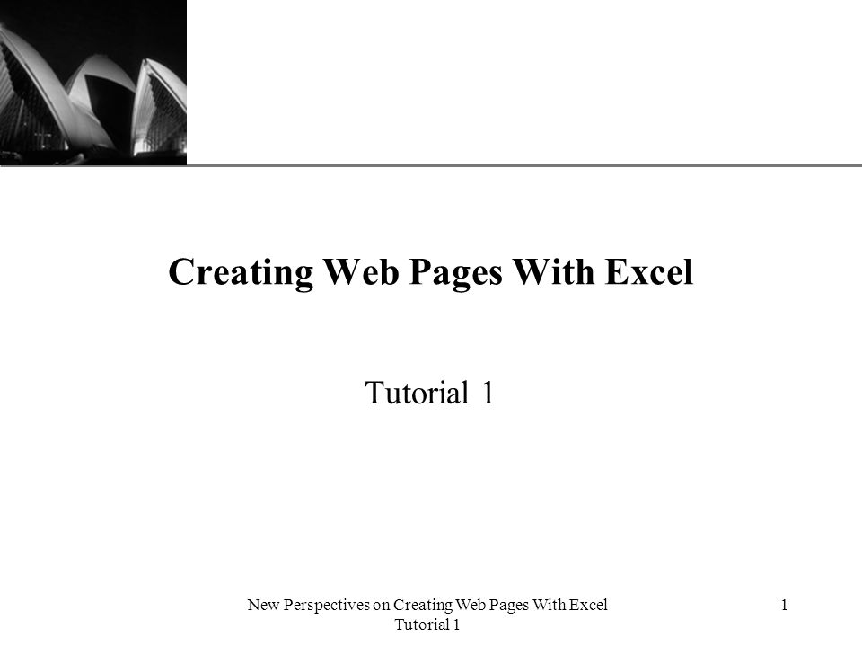 XP New Perspectives on Creating Web Pages With Excel Tutorial 1 1 Creating Web Pages With Excel Tutorial 1