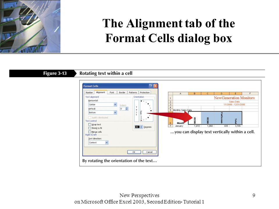 XP New Perspectives on Microsoft Office Excel 2003, Second Edition- Tutorial 1 9 The Alignment tab of the Format Cells dialog box