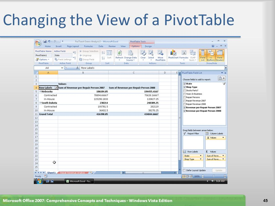 Changing the View of a PivotTable Microsoft Office 2007: Comprehensive Concepts and Techniques - Windows Vista Edition45